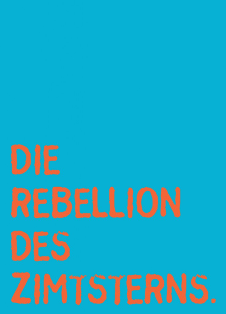 DIE REBELLION DES ZIMTSTERNS.